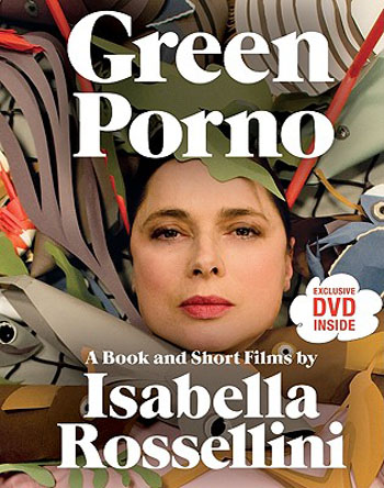 Green Porno - book by Isabella Rossellini