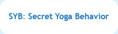 what is your syb secret yoga behavior